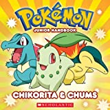 Pokemon: Chikorita and Chums Jr. Handbook by Scholastic (2010-08-01)
