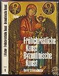 Frühchristliche Kunst. Byzantinische...