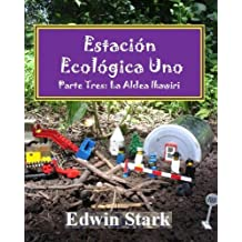 La Aldea Ikawiri (Estacion Ecologica Uno nº 3) (Spanish Edition)