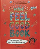 Telecharger Livres Mon Feel Good Book 90 trucs pour etre super heureux et trop zen (PDF,EPUB,MOBI) gratuits en Francaise