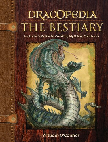 Dracopedia - The Bestiary: An Artist's Guide to Creating Mythical Creatures por William O'Connor