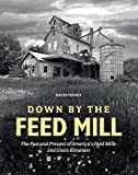 Best General Mills Grain Mills - Down by the Feed Mill: The Past Review