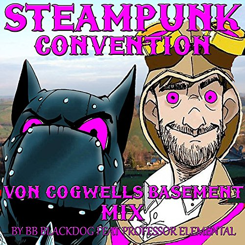 Steampunk Convention (Von Cogwell's Basement Mix) [feat. Professor Elemental]