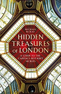Hidden Treasures of London by Michael McNay