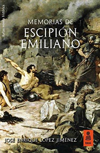 Memorias de Escipión Emiliano (Kailas Ficción nº 35)