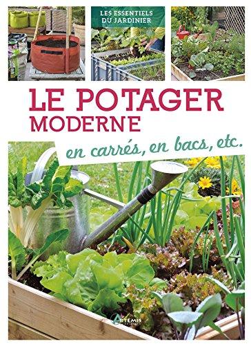 Le potager moderne en carrés, en bac, etc.