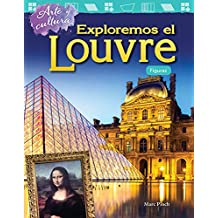 Arte y cultura: Exploremos el Louvre: Figuras (Art and Culture: Exploring the Louvre: Shapes) (Arte y cultura: Mathematics Readers)