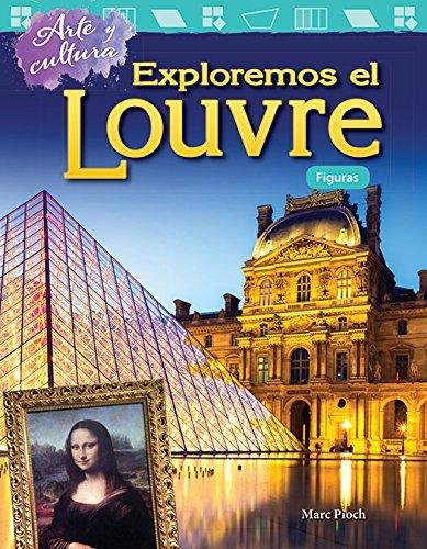 Arte y cultura: Exploremos el Louvre: Figuras (Art and Culture: Exploring the Louvre: Shapes) (Arte y cultura: Mathematics Readers) por Teacher Created Materials