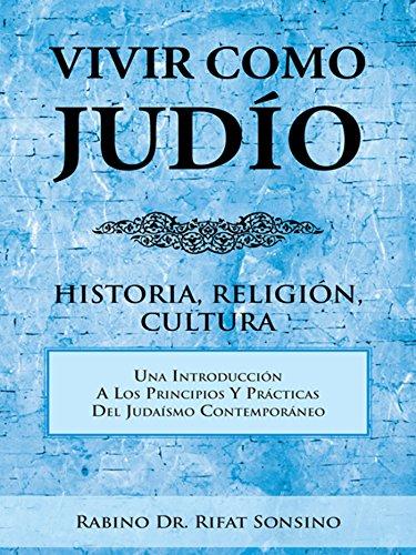 Vivir Como Judío: Historia, Religión, Cultura por Dr. Rifat Sonsino