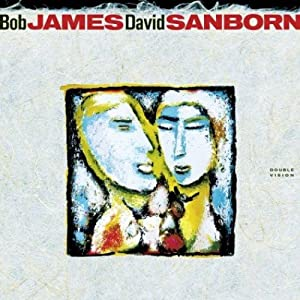 Bob James; David Sanborn