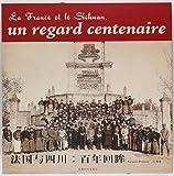 La France et le Sichuan, un regard centenaire
