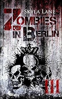 Zombies in Berlin: Band 3 (German Edition) by [Lane, Skyla]