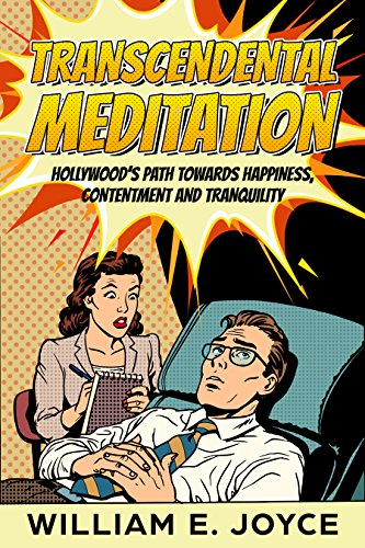 Transcendental Meditation : Hollywood's Path Towards Happiness, Contentment and Tranquility (English Edition)