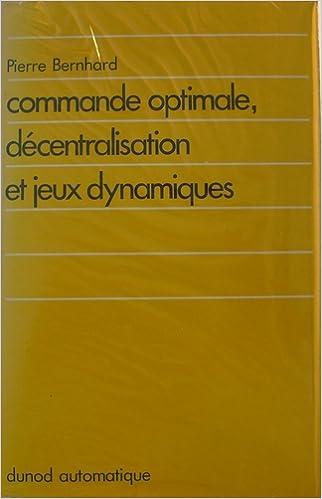 Livres Commande optimale, décentralisation et jeux dynamiques pdf ebook