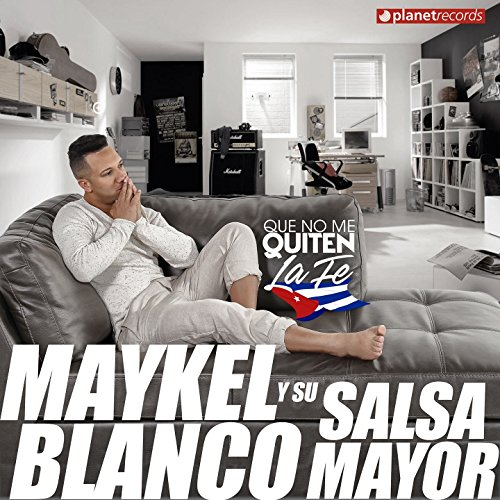 Que No Me Quiten La Fe - Maykel Blanco