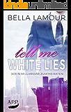 Tell me White Lies – (K)ein Milliardär zum Heiraten