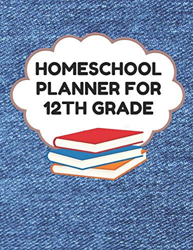 Blank Denim-denim (Homeschool Planner For 12th Grade: Planner For One Student - Assignment and Attendance Log Book - Blank - Denim Background)