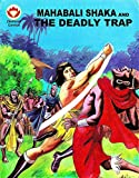 Mahabali Shaka and The Deadly Trap (Diamond Comics Mahabali Shaka Book 3)