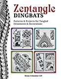 Zentangle Dingbats: Patterns & Projects for Tangled Ornaments and Decorations