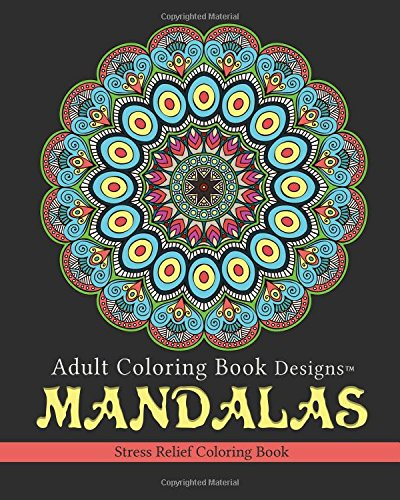 Adult Coloring Book Designs: Mandalas: Stress Relief Coloring Book