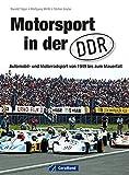 Motorsport in der DDR: Automobil- und Motorradsport von 1949 bis zum Mauerfall