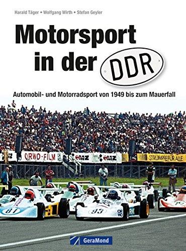 Preisvergleich Produktbild Motorsport in der DDR: Automobil- und Motorradsport von 1949 zum Mauerfall inkl. Straßenrennsport, Geländesport, Motocross, Trial, Speedway und Kart, Motoball und Oldtimerrennen auf ca. 200 Fotos