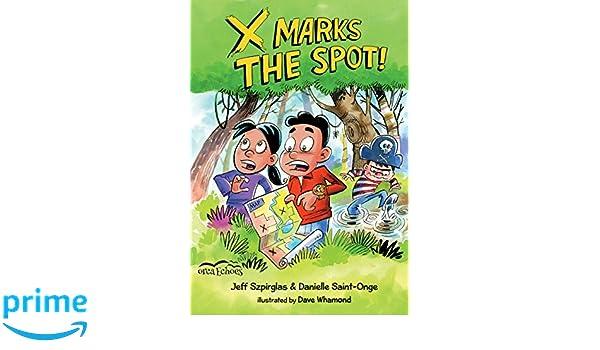 X Marks the Spot (Orca Echoes): Amazon co uk: Jeff Szpirglas