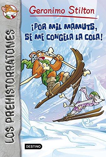 ¡Por mil mamuts, se me congela la cola!: Prehistorratones 3 (Geronimo Stilton) por Geronimo Stilton
