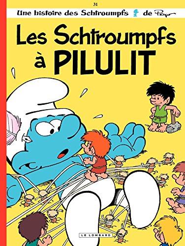 Les Schtroumpfs - tome 31 - Les Schtroumpfs à Pilulit par Peyo