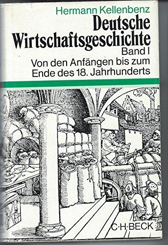 Deutsche Wirtschaftsgeschichte I. Von den Anfängen bis zum Ende des 18. Jahrhunderts
