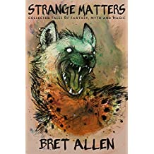 Strange Matters: Collected Tales of Fantasy, Myth and Magic