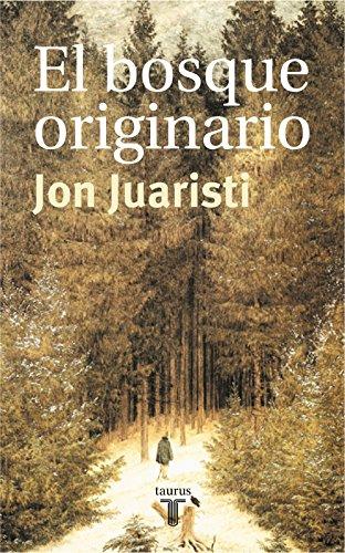 El bosque originario por Jon Juaristi