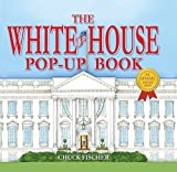 The White House Pop-Up Book by Chuck Fischer (2015-02-03)