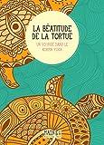 La Béatitude de la tortue: Un voyage dans le kurma yoga (Récit)