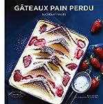 G�teaux pain perdu: Sucr�s et sal�s