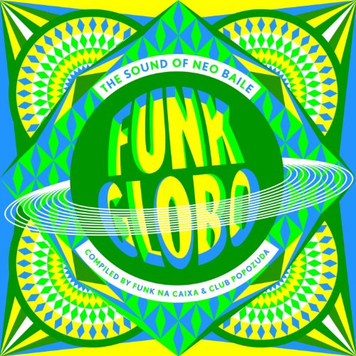 funk-globo-the-sound-of-neo-baile-compiled-by-funk-na-caixa-club-popozuda