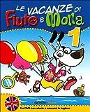 Le vacanze di Fiuto e Molla 1 + Leggo con Fiuto e Molla. Con un DVD con storie e canzoni in inglese da scaricare