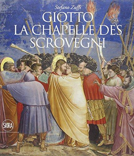 Giotto. La chapelle des Scrovegni. Ediz. illustrata (Guide artistiche Skira)
