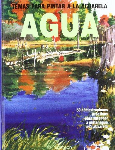 Agua. Temas Para Pintar A La Acuarela por Jose Maria Parramon