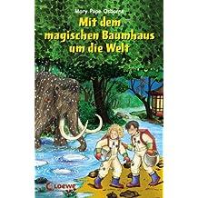 Mit dem magischen Baumhaus um die Welt: Neuausgabe