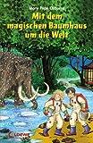Mit dem magischen Baumhaus um die Welt: Neuausgabe - Mary Pope Osborne