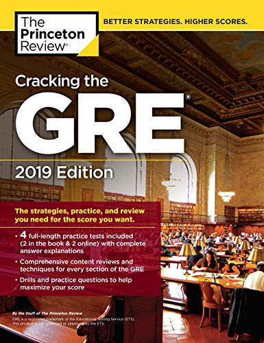 Cracking the GRE with 4 Practice Tests, 2019 Edition: The Strategies, Practice, and Review You Need for the Score You Want (Graduate School Test Preparation) (English Edition)