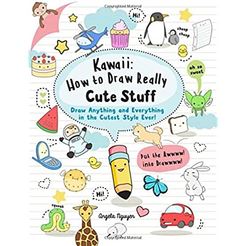 dia del libro kawaii Kawaii: How to Draw Really Cute Stuff: Draw Anything and Everything in the Cutest Style Ever!