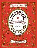 """Afficher """"Dictionnaire nostalgique de la politesse"""""""