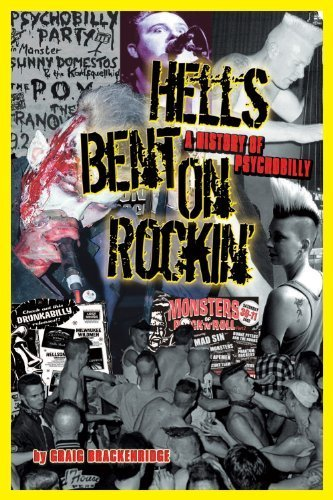 HELL'S BENT ON ROCKIN': A History of Psychobilly by Craig Brackenridge (2007-11-08)