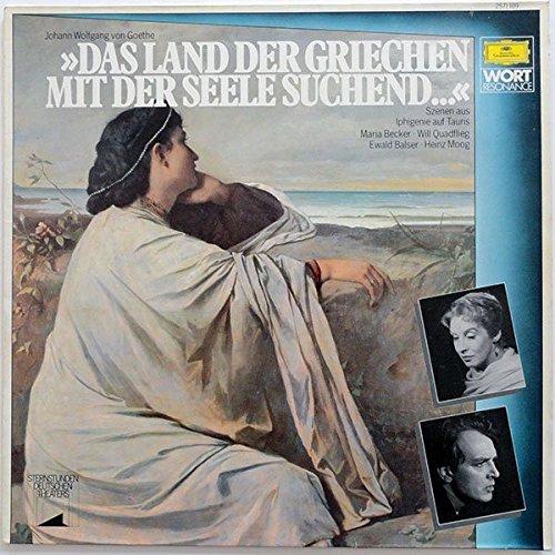 Das Land Der Griechen Mit Der Seele Suchend... (Szenen Aus Iphigenie Auf Tauris) [Vinyl LP]