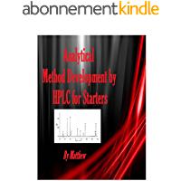 Analytical Method Development by HPLC For Starters (English Edition)