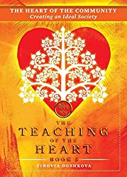 The Heart of the Community: Creating an Ideal Society: Volume 3 (The Teaching of the Heart)