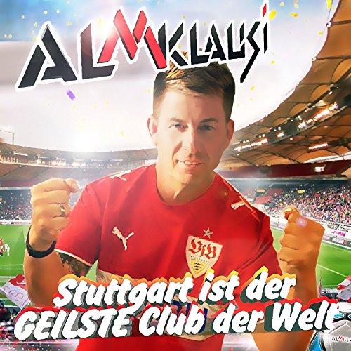 Stuttgart ist der geilste Club...