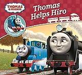 Thomas & Friends: Thomas Helps Hiro (Thomas Engine Adventures)